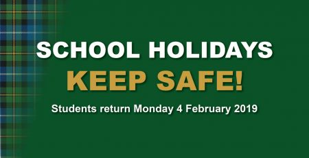 School holidays - Keep Safe. Students return on 4 Feb 2019